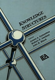 Knowledge Structures ebook by James A. Galambos,John B. Black,Robert P. Abelson