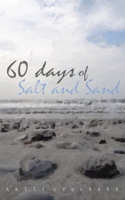 60 Days of Salt and Sand ebook by Kelli Crockett