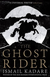 The Ghost Rider ebook by Ismail Kadare