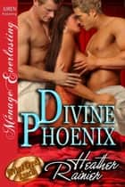 Divine Phoenix ebook by Heather Rainier