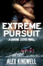 Extreme Pursuit ebook by Alex Kingwell
