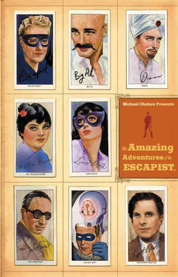 Michael Chabon Presents....The Amazing Adventures of the Escapist Volume 2 eBook by Michael Chabon