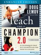 Teach Like a Champion 2.0, Enhanced Edition - 62 Techniques that Put Students on the Path to College ebook by Doug Lemov, Norman Atkins