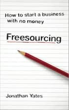 Freesourcing ebook by Jonathan Yates