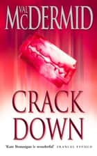 Crack Down (PI Kate Brannigan, Book 3) eBook by Val McDermid