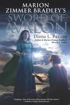 Marion Zimmer Bradley's Sword of Avalon ebook by Diana L. Paxson