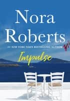Impulse - A Novella ebook by Nora Roberts