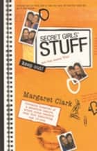 Secret Girls' Stuff ebook by Margaret Clark