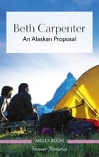 An Alaskan Proposal ebook by Beth Carpenter