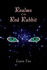 Realms of the Red Rabbit (Realms of the Red Rabbit series, Book 1) ebook by Laura Eno