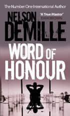 Word Of Honour ebook by Nelson DeMille