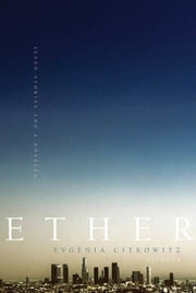 Ether - Seven Stories and a Novella ebook by Evgenia Citkowitz
