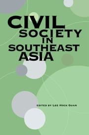 Civil Society in Southeast Asia ebook by Lee Hock Guan