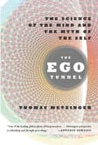 The Ego Tunnel ebook by Thomas Metzinger