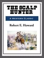 The Scalp Hunter ebook by