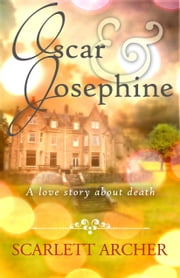 Oscar and Josephine ebook by Scarlett Archer
