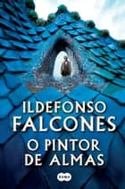 O pintor de almas ebook by Ildefonso Falcones