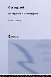 Kierkegaard-Arg Philosophers ebook by Alastair Hannay