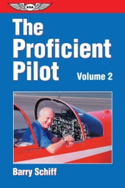 The Proficient Pilot, Volume 2 (eBook Edition) ebook by Barry Schiff,Jay Apt