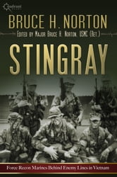 Stingray - Force Recon Marines Behind the Lines in Vietnam ebook by Bruce H. Norton
