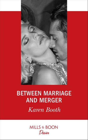 Between Marriage And Merger (Mills & Boon Desire) (The Locke Legacy, Book 3) 電子書 by Karen Booth