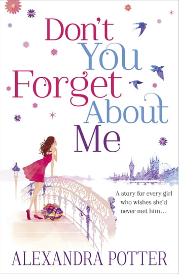 Don't You Forget About Me ebook by Alexandra Potter