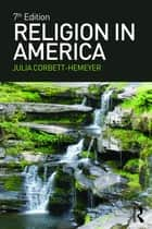 Religion in America ebook by Julia Corbett Hemeyer