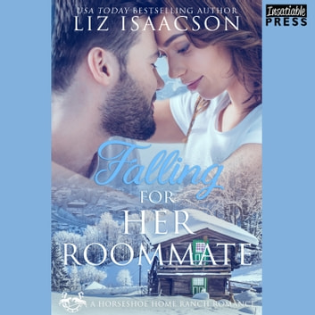 Falling for Her Roommate - Horseshoe Home Ranch Romance Book 2 audiobook by Liz Isaacson