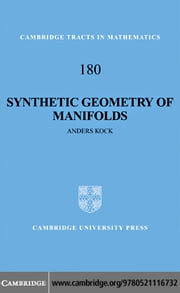 Synthetic Geometry of Manifolds ebook by Kock, Anders