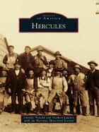 Hercules ebook by Jennifer Posedel,Stephen Lawton,Hercules Historical Society