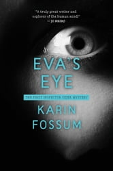 Eva's Eye - An Inspector Sejer Mystery ebook by Karin Fossum