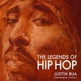 The Legends of Hip Hop ebook by Justin Bua
