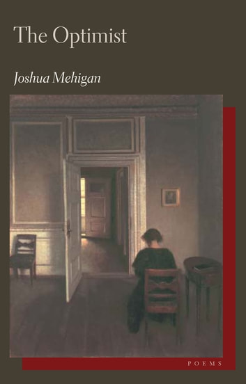 The Optimist - Poems ebook by Joshua Mehigan