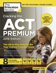 Cracking the ACT Premium Edition with 8 Practice Tests, 2016 ebook by Princeton Review