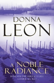 A Noble Radiance - (Brunetti 7) ebook by Donna Leon