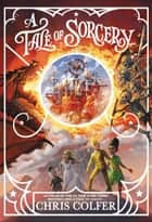 A Tale of Sorcery... ebook by Chris Colfer