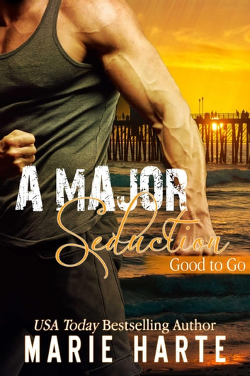 A Major Seduction - Good to Go, #2 ebook by Marie Harte