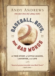 Baseball, Boys, and Bad Words ebook by Andy Andrews