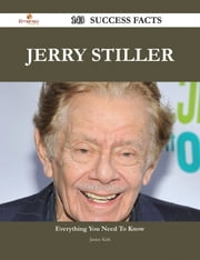 Jerry Stiller 143 Success Facts - Everything you need to know about Jerry Stiller ebook by Janice Kirk