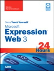 Sams Teach Yourself Microsoft Expression Web 3 in 24 Hours ebook by Morten Rand-Hendriksen