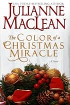 The Color of a Christmas Miracle ebook by Julianne MacLean