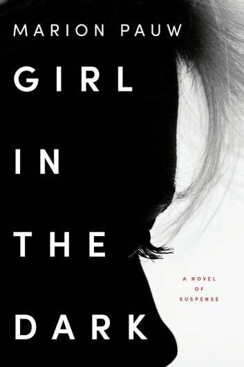 Girl in the Dark - A Novel eBook by Marion Pauw,Hester Velmans