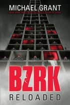 BZRK Reloaded ebook by Michael Grant