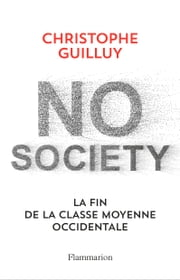 No society. La fin de la classe moyenne occidentale eBook by Christophe Guilluy