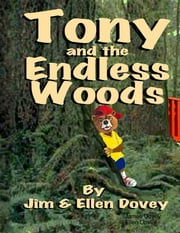 Tony and the Endless Woods ebook by James Dovey,Ellen Dovey