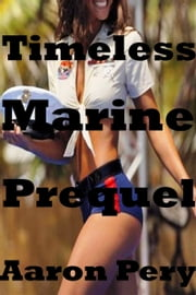 Timeless Marine: Prequel ebook by Aaron Pery