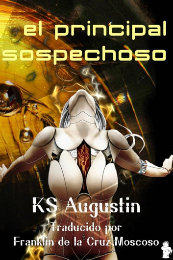 El Principal Sospechoso ebook by KS Augustin