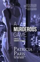 A Murderous Game ebook by Patricia Paris