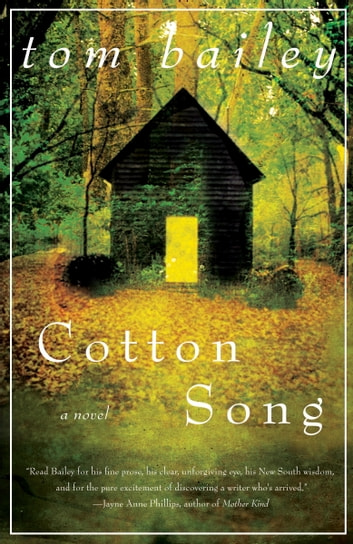 Cotton Song - A Novel ebook by Tom Bailey