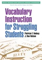 Vocabulary Instruction for Struggling Students ebook by Patricia F. Vadasy, PhD, J. Ron Nelson,...